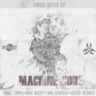 Machinecode ft Mc Coppa - Final Days ()
