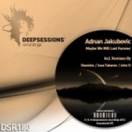 Adnan Jakubovic - Maybe We Will Last Forever  (Original Mix)