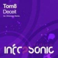 Tom8 - Deceit  (Original Mix)