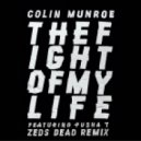 Colin Munroe - Fight of My Life (ft. Pusha T)  (Zeds Dead Remix)