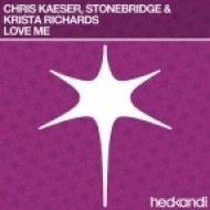 Chris Kaeser, Stonebridge & Krista Richards -  Love Me  (Garrett & Ojelay Remix)