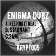 Enigma Dubz - Keepin it Real  (Original Mix)
