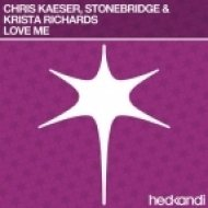 Chris Kaeser & Stonebridge & Krista Richards - Love Me  (Matt Waro & Simon Sims Remix)
