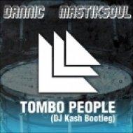 Mastiksoul & Dannic - Tombo People  (DJ Kash Bootleg)