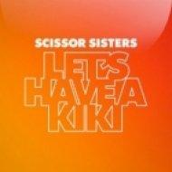 Scissor Sisters - Let\'s Have A Kiki  (Tannuri & DJ Aron Remix)