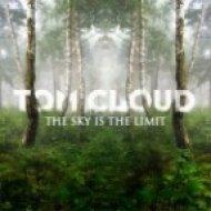 Tom Cloud - The Sky Is the Limit  (Original Mix)