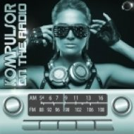Kompulsor - On The Radio  (Hardcharger vs. Aurora  Toxic Remix)
