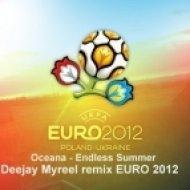 Oceana  - Endless Summer  (Deejay Myreel Remix EURO 2012)