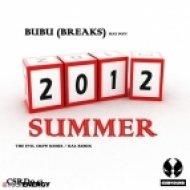 Bubu Breaks feat Fofy - Summer 2012 ()