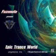 Fazenote - Radioshow    Epic  Trance World ()