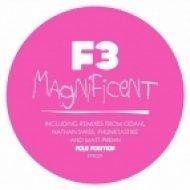 F3 - Magnificent  (Original Mix)