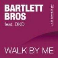 Bartlett Bros feat. Dkd - Walk By Me  (Fabio Xb Vocal Mix)