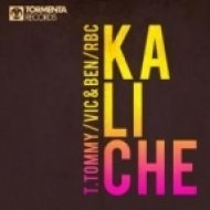 T. Tommy, VIC & BEN, RBC - Kaliche  (Original Mix)