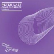 Peter Last - Come Closer  (Original Mix)