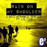 J. Nice & Frankie Tedesco feat. Lil\' Lee - Rain On My Shoulder  (Stefano Santi & Poweredmilk Remix)