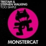 Tristam & Stephen Walking - Too Simple  (Original Mix)