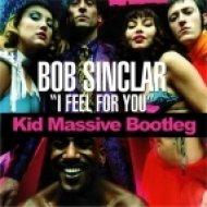 Bob Sinclar - I Feel For You  (Kid Massive Bootleg)