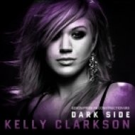 Kelly Clarkson  - Dark Side  (Edson Pride Reconstruction Mix)