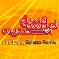 Djuma Sound System - Les Djins  (Stiletto Remix)