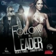 Jennifer Lopez Ft Wisin y Yandel  - Follow The Leader  (Miguel Vargas Famous Mix)