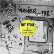 Ponty Mython - It\'s Not Right To Die Tonight  (Original Mix)