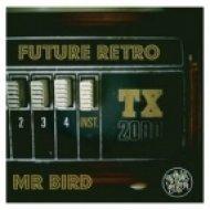Mr. Bird - Future Retro ()