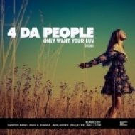 4 Da People - Only Want Your Luv  (Twisted Mind Remix)