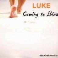 Luke - Coming to ibiza  (Original mix)