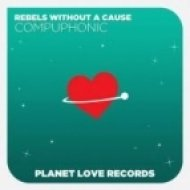 Rebels Without A Cause - Compuphonic  (Club Mix)