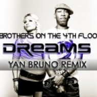 2 Brothers On The 4th Floor - Dreams (Will come alive)  (Yan Bruno Remix)