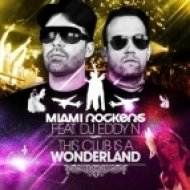 Miami Rockers ft. DJ Eddy N - This Club Is A Wonderland  (Extended Version)