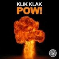 Klik Klak - Pow!  (Nuff! Remix)