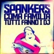 Spankers Vs. Coma Familia - Tutti Fanno I Dj  (Paolo Ortelli Vs Degree Extended)