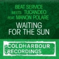 Beat Service Vs. Tucandeo Feat. Manon Polare - Waiting For The Sun  (TyDi\'s Stadium Mix)