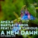 Amex & Bartlett Bros. feat. Lizzie Curious -  A New Dawn  (Fabio XB Rework)