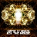 Kommon Interests - Rok The House  (Orinigal Mix)
