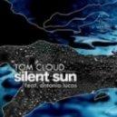 Tom Cloud feat. Antonia Lucas - Silent Sun  (David Forbes Refit)
