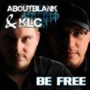 Aboutblank & KLC - Be Free  (Original Mix)