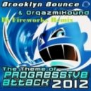 Brooklyn Bounce &  Orgazmixound - The Theme (Of Progressive Attack)  (Dj Fireworks Remix)