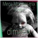 Dimas3x - mega monster ()