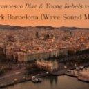 KhoMha & Francesco Diaz & Young Rebels vs David Costa - The Dark Barcelona  (Wave Sound Mash Up)