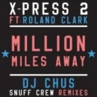 X-Press 2 feat. Roland Clark - Press 2 - Mililon Miles Away Feat. Roland Clark  (DJ Chus Iberican Mix)