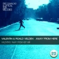 Valentin & Roald Velden - Away From Here  (Valentin\'s \'Away From Her\' Mix)