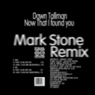Dawn Tallman - Now that I Found You  (Mark Stone Umd Mix)