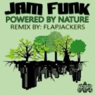 Jam Funk - Powered By Nature  (Flapjackers Great Outdoors Remix)