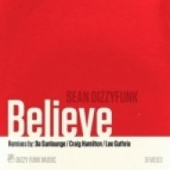 Sean Dizzyfunk - Believe  (Original Mix)
