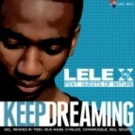 Lele X Feat. Guests of Nature - Keep Dreaming  (Main Mix)