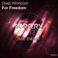 Deep Whirlpool - For Freedom  (Duncan MacPherson & Erwin Digson Remix)