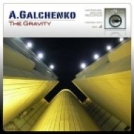 A Galchenko - The Gravity (Original Mix)