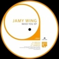 Jamy Wing - Need You ()